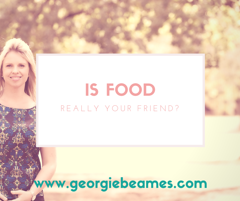 Is Food Really Your Friend?