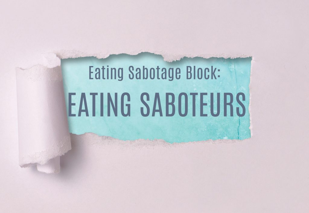 Could One of These 4 Eating Saboteurs Be Derailing Your Relationship with Food by Georgie Beames