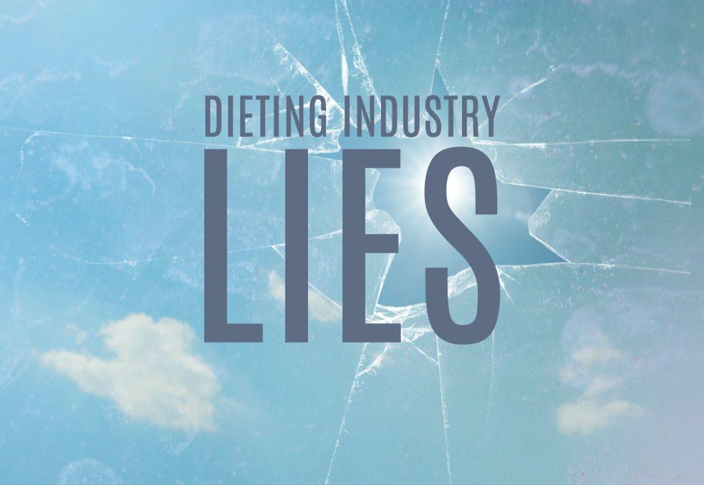 The Biggest Lie the Dieting Industry Tells Us by Georgie Beames