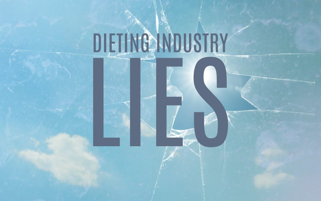 The Biggest Lie the Dieting Industry Tells Us